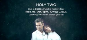 Holy Two (France) live in Busan: Invisible Matters Tour @ Ovantgarde