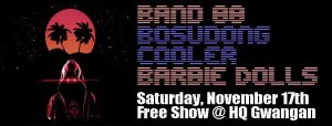 Band 88, Bosudong Cooler, and Barbie Dolls - Free Live Music @ HQ Gwangan